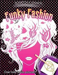 Scratch & Stencil: Funky Fashion by Running Press