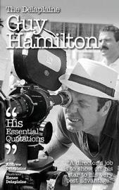 The Delaplaine Guy Hamilton - His Essential Quotations by Andrew Delaplaine image