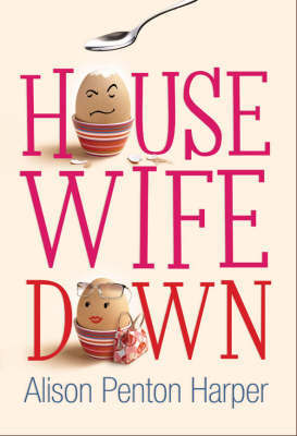 Housewife Down by Alison Penton Harper image
