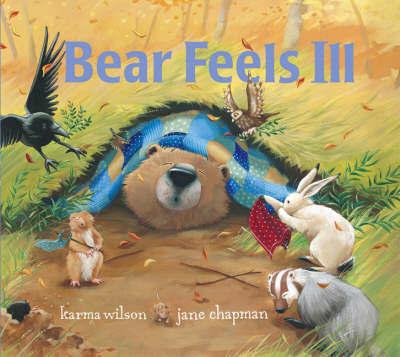 Bear Feels Ill by Karma Wilson