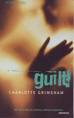 Guilt by Charlotte Grimshaw