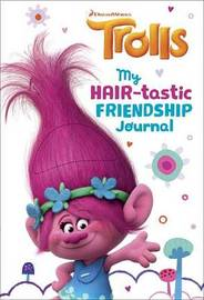 My Hair-Tastic Friendship Journal by Mona Miller