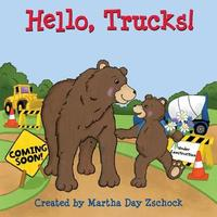 Hello, Trucks! by Martha Zschock