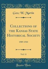 Collections of the Kansas State Historical Society, Vol. 11 by Geo W Martin image
