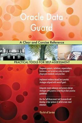 Oracle Data Guard a Clear and Concise Reference by Gerardus Blokdyk