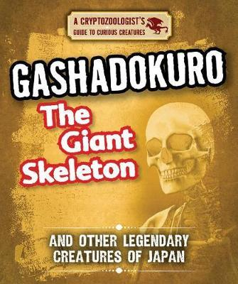 Gashadokuro the Giant Skeleton and Other Legendary Creatures of Japan by Craig Boutland