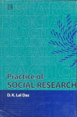Practice of Social Research by D K Lal Das image