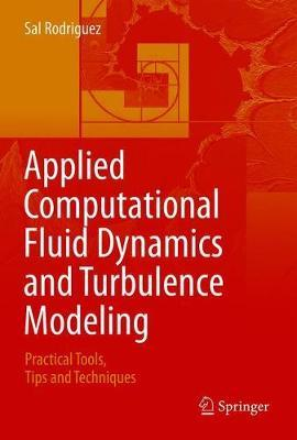 Applied Computational Fluid Dynamics and Turbulence Modeling by Sal Rodriguez