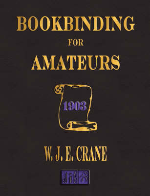 Bookbinding for Amateurs - 1903 by W J Eden Crane image