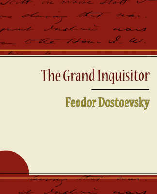The Grand Inquisitor - Feodor Dostoevsky by Fyodor Mikhailovich Dostoevsky image