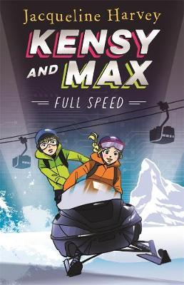 Kensy and Max 6: Full Speed by Jacqueline Harvey
