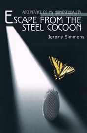 Escape from the Steel Cocoon: Accepting My Homosexuality by Jeremy Simmons image