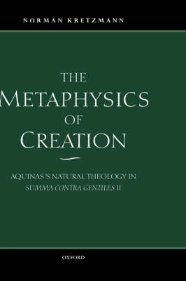 The Metaphysics of Creation by Norman Kretzmann image