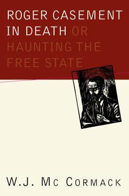 Roger Casement in Death by W.J. Mc Cormack