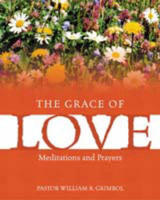 The Grace of Love by William R. Grimbol
