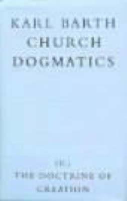 Church Dogmatics: v.3: The Doctrine of Creation: Pt.2 by Karl Barth