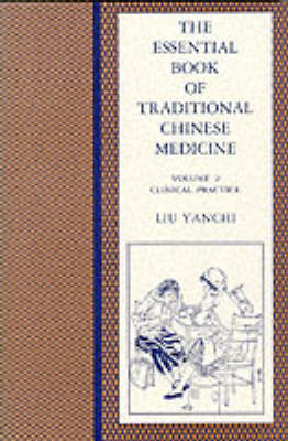 The Essential Book of Traditional Chinese Medicine by Liu Yanchi