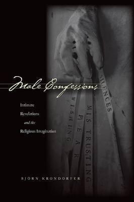 Male Confessions by Bjorn Krondorfer