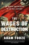 The Wages of Destruction by Adam Tooze
