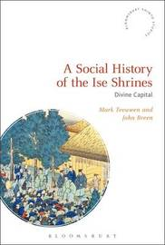 A Social History of the Ise Shrines by Mark Teeuwen
