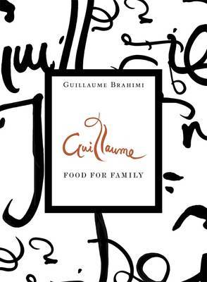 Guillaume: Food for Family by Guillaume Brahimi