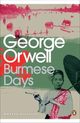 Burmese Days by George Orwell