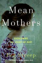 Mean Mothers by Peg Streep