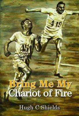 Bring Me My Chariot of Fire by Hugh C. Shields image