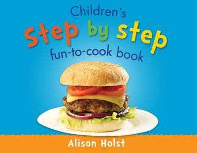 Children's Step by Step Fun to Cook Book by Alison Holst