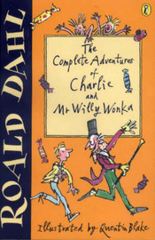 The Complete Adventures of Charlie and Mr Willy Wonka (2 Books in 1 Volume) by Roald Dahl image