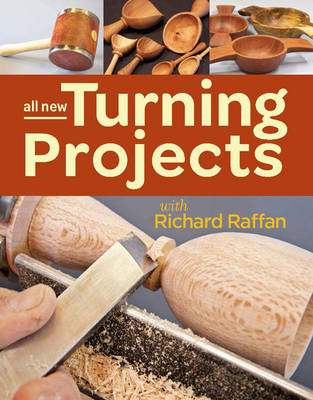 All New Turning Projects with Richard Raffan by Richard Raffan