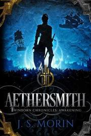 Aethersmith by J S Morin