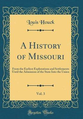 A History of Missouri, Vol. 3 by Louis Houck image