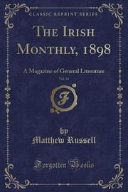 The Irish Monthly, 1898, Vol. 26 by Matthew Russell