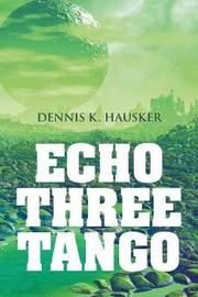 Echo Three Tango by Dennis K Hausker image