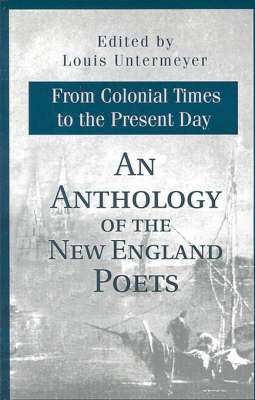 An Anthology of the New England Poets from Colonial Times to the Present Day image