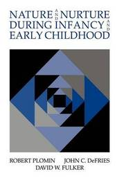 Nature and Nurture during Infancy and Early Childhood by Robert Plomin