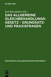Das Allgemeine: Gleichbehandlungsgesetz, Grundsatz-Und Praxisfragen