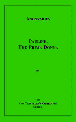 Pauline the Prima Donna by * Anonymous