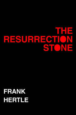 Resurrection Stone by Frank Hertle