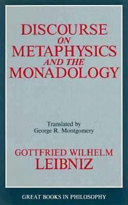 Discourse On Metaphysics And The Monadology by G.W. Leibniz