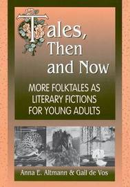 Tales, Then and Now by Anna E Altmann