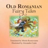 Old Romanian Fairytales by Mirela Roznoveanu