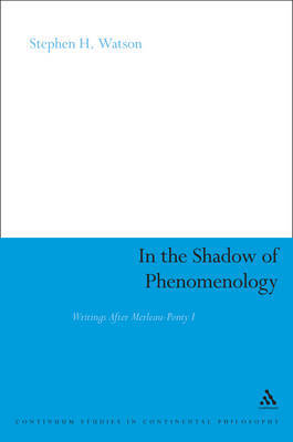 In the Shadow of Phenomenology by Stephen H. Watson