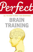 Perfect Brain Training by Philip J Carter