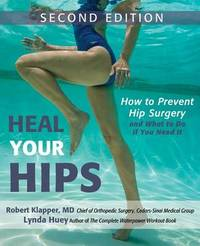 Heal Your Hips, Second Edition by Lynda Huey