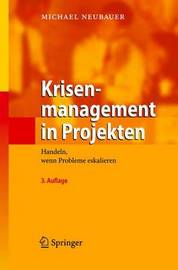 Krisenmanagement in Projekten by Michael Neubauer