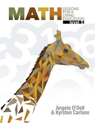 Math Lessons for a Living Education Level 5 by Angela O'Dell