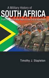 A Military History of South Africa by Timothy J. Stapleton image