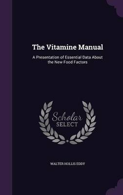 The Vitamine Manual by Walter Hollis Eddy image